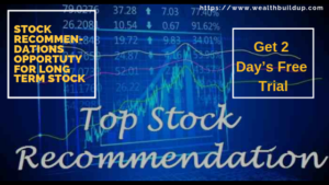 Stock Recommendations opportunity for long term stock